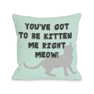Doggy D�cor Got to Be Kitten Me Throw Pillow