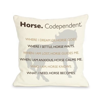Doggy D�cor Horse Codependent Throw Pillow Size: 18 H x 18 W
