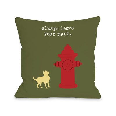 Doggy D�cor Leave Your Mark Throw Pillow Size: 18 H x 18 W