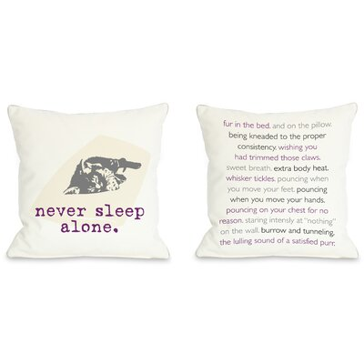 Doggy D�cor Never Sleep Alone Cat Throw Pillow Size: 18 H x 18 W