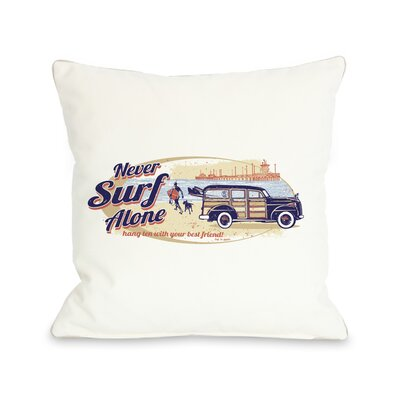 Doggy D�cor Never Surf Alone Car Throw Pillow Size: 18 H x 18 W