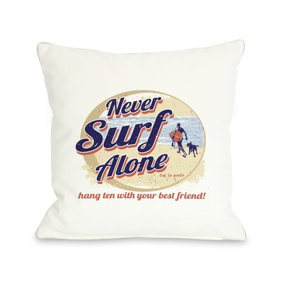Doggy D�cor Never Surf Alone Round Throw Pillow Size: 26 H x 26 W
