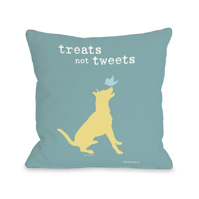 Doggy D�cor Treats Not Tweets Throw Pillow Size: 16 H x 16 W