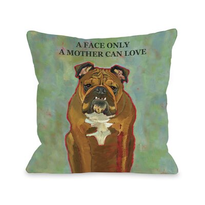 Doggy D�cor A Face Only A Mother Can Love Throw Pillow