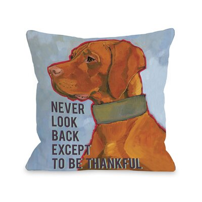 Doggy D�cor Never Look Back Except To Be Thankful Throw Pillow