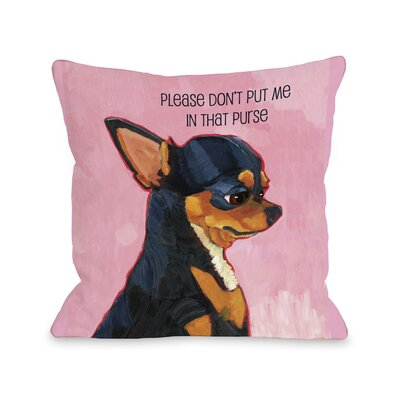 Doggy D�cor Please Dont Put Me In That Purse Throw Pillow