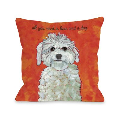 Doggy D�cor Love & A Dog Throw Pillow Size: 16 H x 16 W