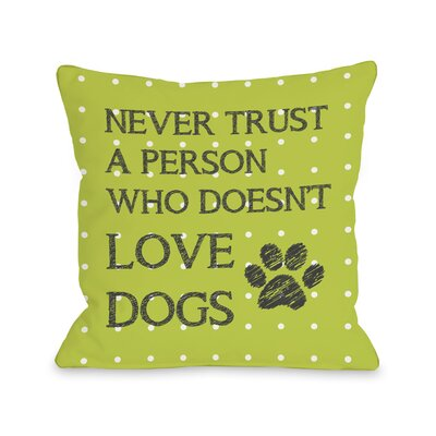 Doggy D�cor Never Trust Mini Dots Throw Pillow
