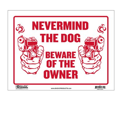 Never Mind The Dog Beware of Owner Sign