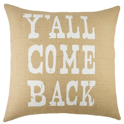 Yall Come Back Burlap Throw Pillow Color: Natural