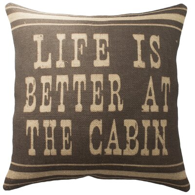 Life is Better at the Cabin Burlap Throw Pillow