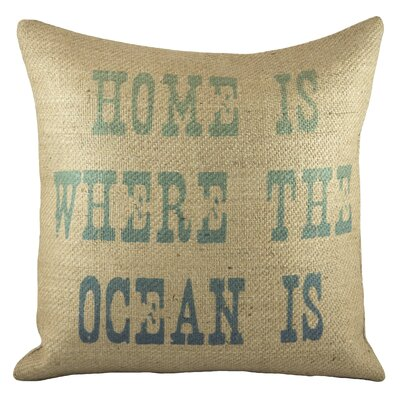 Home is Where the Ocean Is Burlap Throw Pillow
