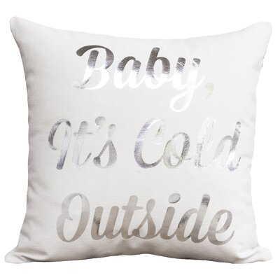 Baby, Its Cold Outside Pillow Color: White