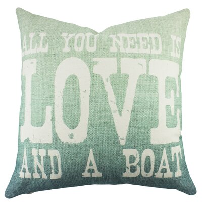 All You Need is Love and a Boat Cotton Throw Pillow