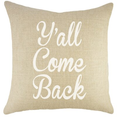 Yall Come Back Burlap Throw Pillow