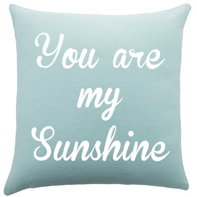 You are My Sunshine Cotton Throw Pillow Color: Aqua