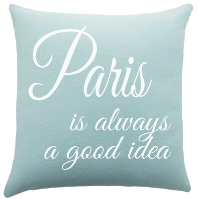 Paris is Always a Good Idea Cotton Throw Pillow Color: Aqua