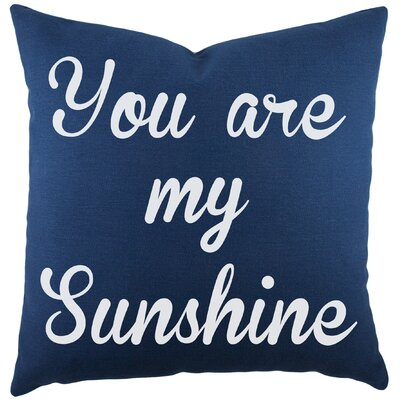 You are My Sunshine Cotton Throw Pillow Color: Navy