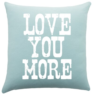 Love You More Cotton Throw Pillow Color: Aqua