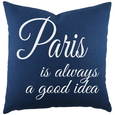 Paris is Always a Good Idea Cotton Throw Pillow Color: Navy