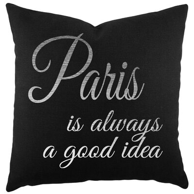 Paris is Always a Good Idea Cotton Throw Pillow Color: Black/Silver