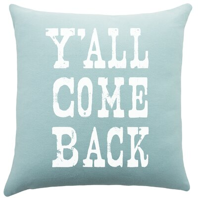 Yall Come Back Cotton Throw Pillow