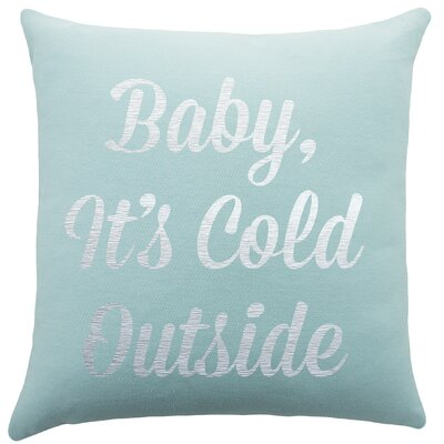 Baby, Its Cold Outside Pillow Color: Sage