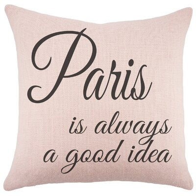Paris Is Always a Good Idea Burlap Throw Pillow Color: Pink