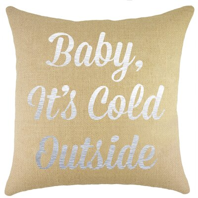 Baby, Its Cold Outside Burlap Throw Pillow