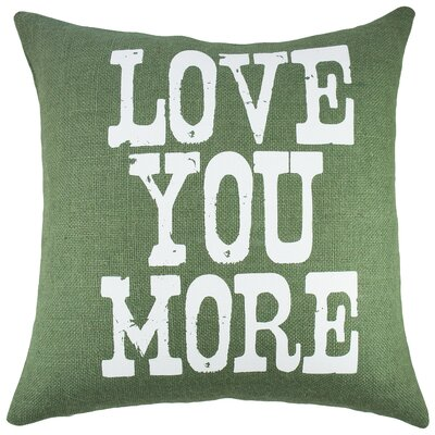 Love You More Burlap Throw Pillow Color: White / Green