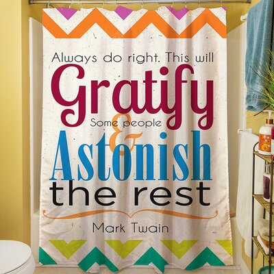 Always Do Right This Will Gratify Shower Curtain
