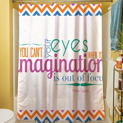 You Cant Depend On Your Eyes Shower Curtain