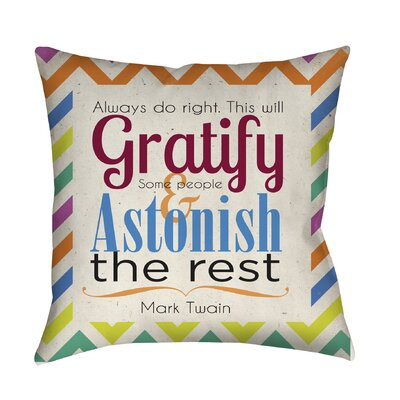 Always Do Right This Will Gratify Printed Throw Pillow Size: 26 H x 26 W x 7 D