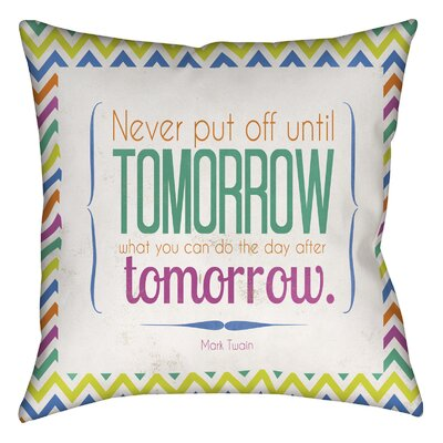 Tomorrow Sdgraphics Studio Sundance Printed Throw Pillow Size: 20 H x 20 W x 5 D