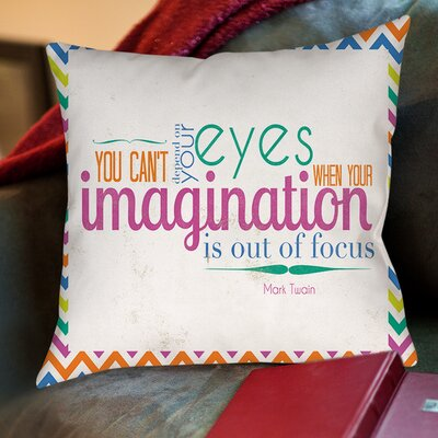 You Cant Depend On Your Eyes Printed Throw Pillow Size: 16 H x 16 W x 4 D