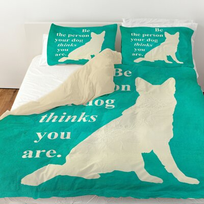 Be the Person Your Dog Thinks You Are Duvet Cover Size: Queen