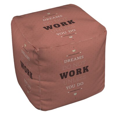Dreams Take Work Ottoman