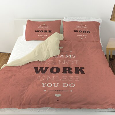 Dreams Take Work Duvet Cover Size: Twin