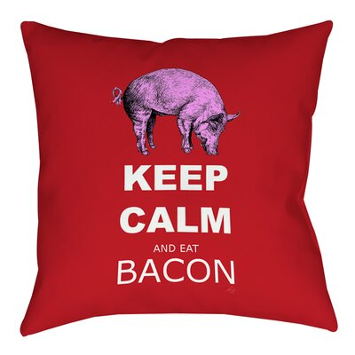 Keep Calm and Eat Bacon Printed Throw Pillow Size: 18