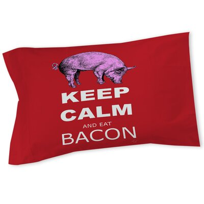 Keep Calm and Eat Bacon Sham Size: Twin
