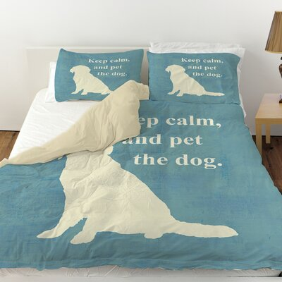 Keep Calm and Pet the Dog Duvet Cover Size: Queen