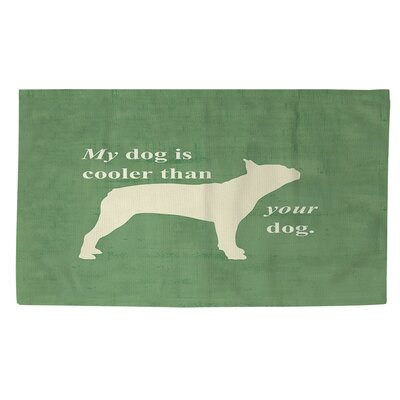 My Dog Is Cooler Than Your Dog Green Area Rug Rug size: 2 x 3
