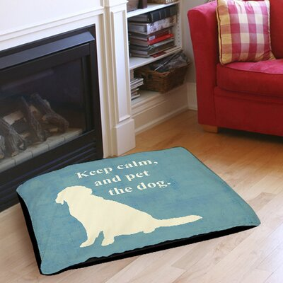Keep Calm and Pet the Dog Indoor/Outdoor Pet Bed Size: 28 L x 18 W