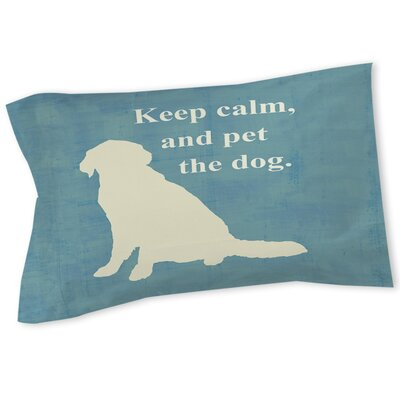 Keep Calm and Pet the Dog Sham Size: Queen/King