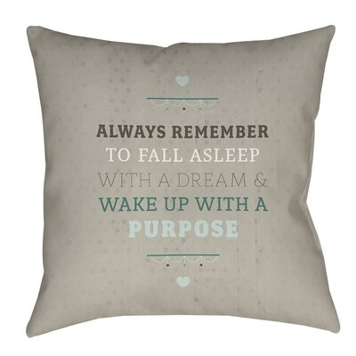 Purposeful Dream Indoor/Outdoor Throw Pillow Size: 16 H x 16 W x 4 D
