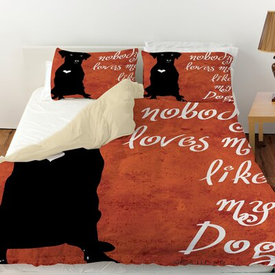 Nobody Loves Me Like My Dog Duvet Cover Size: Queen