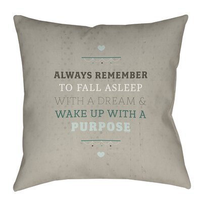 Purposeful Dream Printed Throw Pillow Size: 16 H x 16 W x 4 D
