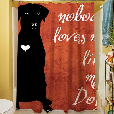 Nobody Loves Me Like My Dog Shower Curtain