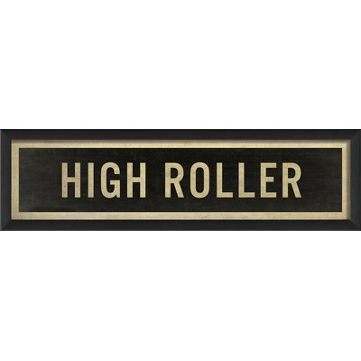 Sign High Roller Framed Textual Art 17679