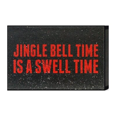 Just Sayin 'Jingle Bell Time Is a Swell Time' by Tonya Textual Plaque